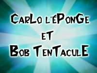 Bob l 39 ponge carr pisodes carlo l 39 ponge et bob tentacule squidbob tentaclepants - Carlo bob l eponge ...